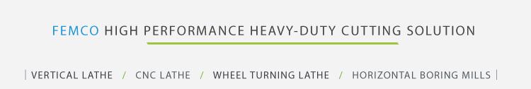 FEMCO HIGH PERFORMANCE HEAVY-DUTY CUTTING SOLUTION
