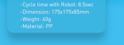 Cycle time with Robot:8.5sec